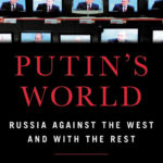 Angela Stent - Putin's World: Russia Against the West and with the Rest